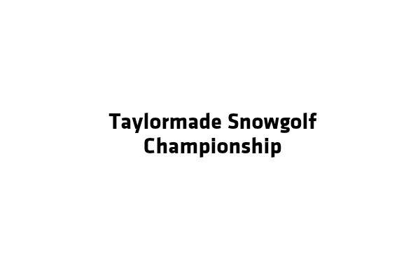 Taylormade Snowgolf Championship